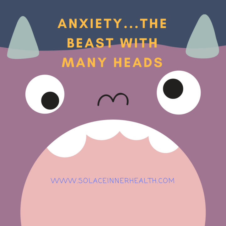 Anxiety the Beast with Many Heads
