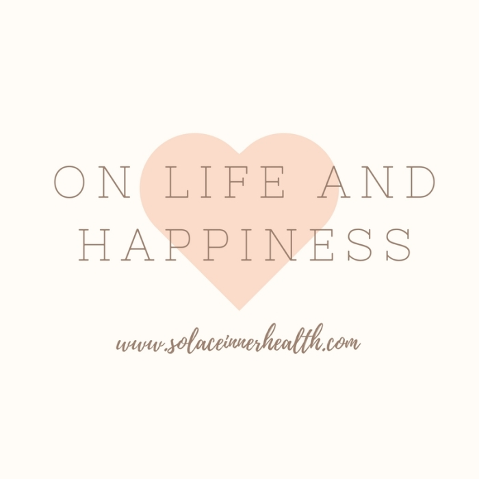 On life and happiness